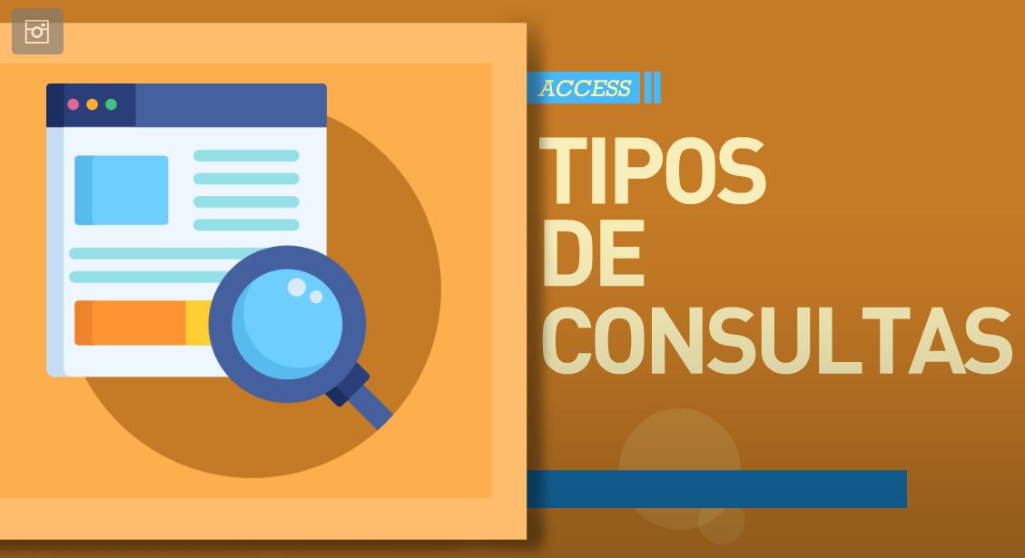 Tipos de consultas en Access